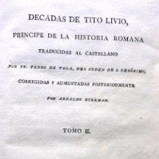 Libros antiguos: DÉCADAS DE TITO LIVIO, PRINCIPE DE LA HISTORIA ROMANA. TOMO II. 1793. Lote 42800511