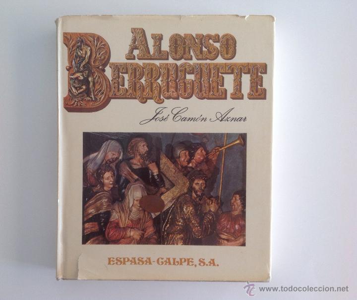 ALONSO BERRUGUETE . LIBRO ESPECTACULAR . CONSERVACIÓN: PERFECTO. 32 X 26 CM. 221 PAGS (Libros Antiguos, Raros y Curiosos - Bellas artes, ocio y coleccionismo - Otros)