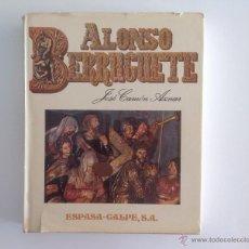 Libros antiguos: ALONSO BERRUGUETE . LIBRO ESPECTACULAR . CONSERVACIÓN: PERFECTO. 32 X 26 CM. 221 PAGS. Lote 42802188