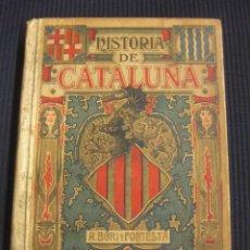 Libros antiguos: HISTORIA DE CATALUÑA. H. BORI Y FONTESTA.IMP.DE HENRICH BARCELONA 1892. Lote 42878889