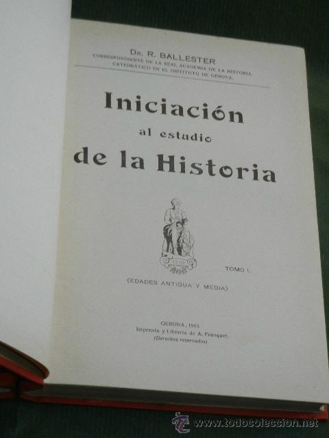 Libros antiguos: INICIACION AL ESTUDIO DE LA HISTORIA, 2 VOLUMENES, DE R.BALLESTER, Imp.A.Franquet 1913 - Foto 3 - 42897444
