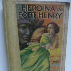 Libros antiguos: LA HEROÍNA DE FORT HENRY. GREY, ZANE. 1933. Lote 42914845