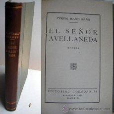 Libros antiguos: EL SEÑOR AVELLANEDA. BLASCO IBÁÑEZ, VICENTE. 1928. Lote 42915681