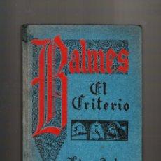 Libros antiguos: BALMES EL CRITERIO LIBRERÍA ARALUCE BARCELONA 1934. Lote 42923888