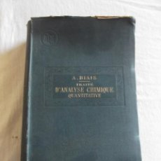 Alte Bücher - TRAITE D¨ANALYSE CHIMIQUE QUANTITATIVE PAR A. BIAIS 1910 - 42932690