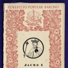 Libros antiguos: MINI LIBRO - CRONICA - JAUME I - VOL. II - COL. POPULAR BARCINO - Nº 15 - ED. BARCINO - AÑO 1927 JB. Lote 42936461