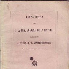 Libros antiguos: BENAVIDES, ANTONIO: DISCURSO LEÍDO A LA REAL ACADEMIA DE LA HISTORIA, POR SU DIRECTOR... 1867. Lote 42945268