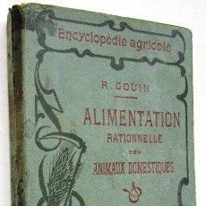 Libros antiguos: RAOUL GOUIN: ALIMENTATION RATIONNELLE DES ANIMAUX DOMESTIQUES. 1910.. Lote 42949662