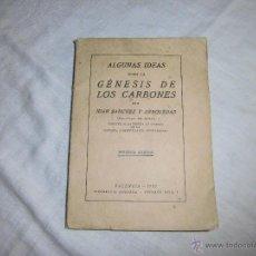 Libros antiguos: ALGUNAS IDEAS SOBRE LA GÉNESIS DE LOS CARBONES JUAN SANCHEZ ARBOLEDA 1932 . Lote 42953029