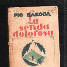 Libros antiguos: LA SENDA DOLOROSA POR PIO BAROJA. EDITOR RAFAEL CARO RAGGIO. 1928. 346 PAGINAS. Lote 42966910