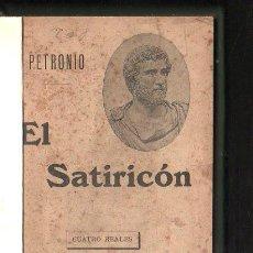 Libros antiguos: EL SATIRICON POR PETRONIO. EDITORES F.SEMPERE Y COMPAÑIA. VALENCIA.. Lote 42968845