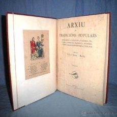 Libros antiguos: ARXIU DE TRADICIONS POPULARS - VALERI SERRA I BOLDÚ - 1ª EDICIÓ ANY 1928 - BELLAMENTE ILUSTRADO.. Lote 42969747