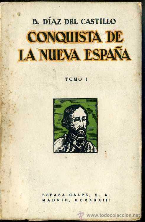 B. DÍAZ DEL CASTILLO : CONQUISTA DE LA NUEVA ESPAÑA TOMO I (ESPASA CALPE, 1933) (Libros Antiguos, Raros y Curiosos - Historia - Otros)
