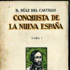Libros antiguos: B. DÍAZ DEL CASTILLO : CONQUISTA DE LA NUEVA ESPAÑA TOMO I (ESPASA CALPE, 1933). Lote 43020034