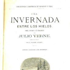 Libros antiguos: JULIO VERNE : UNA INVERNADA ENTRE LOS HIELOS (GASPAR Y ROIG. 1876) . Lote 43027602