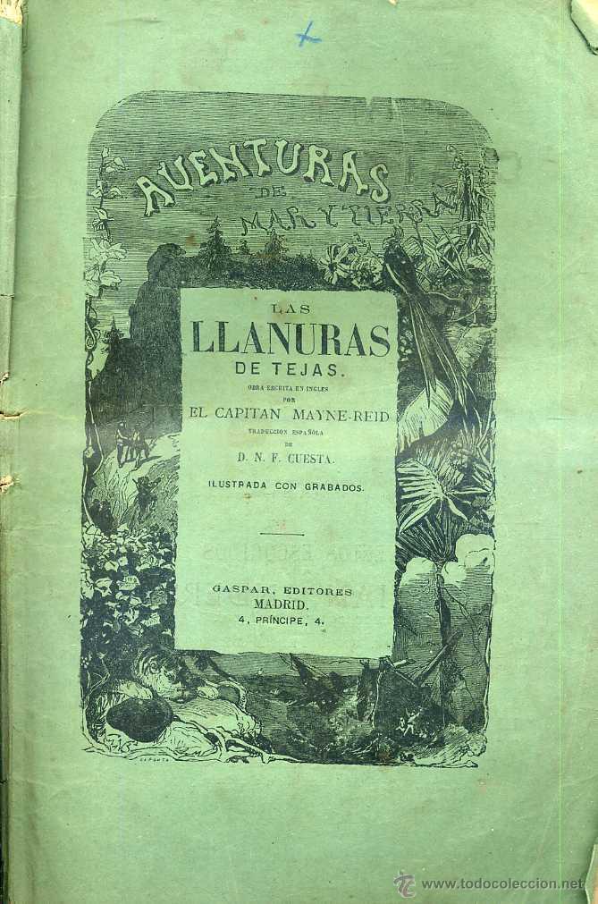 MAYNE REID : LAS LLANURAS DE TEJAS (GASPAR. 1880) 1ª EDICIÓN EN ESPAÑOL (Libros antiguos (hasta 1936), raros y curiosos - Literatura - Narrativa - Otros)