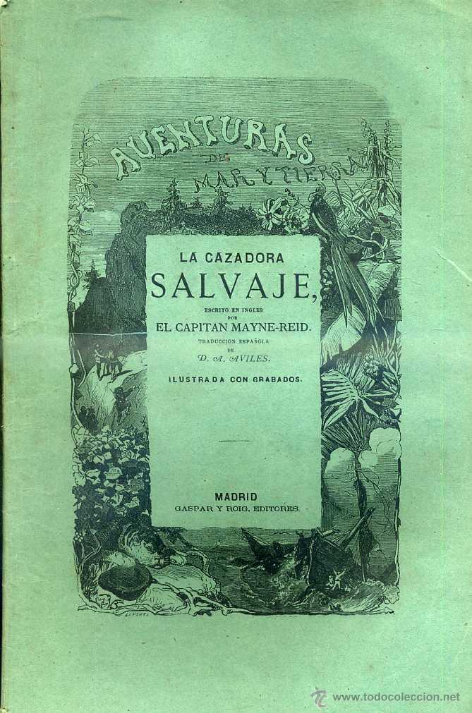 MAYNE REID : LA CAZADORA SALVAJE (GASPAR Y ROIG. 1870) 1ª EDICIÓN EN ESPAÑOL (Libros antiguos (hasta 1936), raros y curiosos - Literatura - Narrativa - Otros)