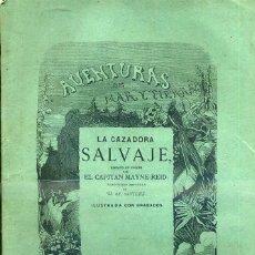 Libros antiguos: MAYNE REID : LA CAZADORA SALVAJE (GASPAR Y ROIG. 1870) 1ª EDICIÓN EN ESPAÑOL. Lote 43028695
