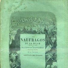 Libros antiguos: MAYNE REID : LOS NAUFRAGOS DE LA SELVA (GASPAR Y ROIG. 1870) 1ª EDICIÓN EN ESPAÑOL. Lote 43712094