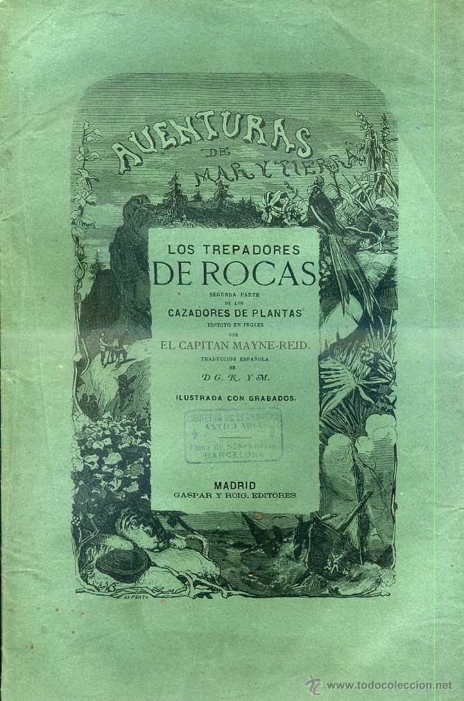 MAYNE REID : LOS TREPADORES DE ROCAS (GASPAR Y ROIG. 1870) 1ª EDICIÓN EN ESPAÑOL (Libros antiguos (hasta 1936), raros y curiosos - Literatura - Narrativa - Otros)