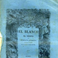 Libros antiguos: GUSTAVO AYMARD : EL BLANCO Y EL NEGRO (GASPAR Y ROIG. 1874) 1ª EDICIÓN EN ESPAÑOL. Lote 43028770