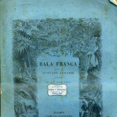 Libros antiguos: GUSTAVO AYMARD : BALA FRANCA (GASPAR. 1878) 1ª EDICIÓN EN ESPAÑOL. Lote 43028778