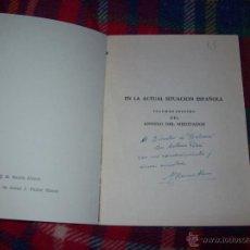 Libros antiguos: EN LA SITUACIÓN ACTUAL ESPAÑOLA.DEDICATORIA Y AUTÓGRAFO ORIGINAL DEL AUTOR.UNA JOYA.VER FOTOS.. Lote 43141943