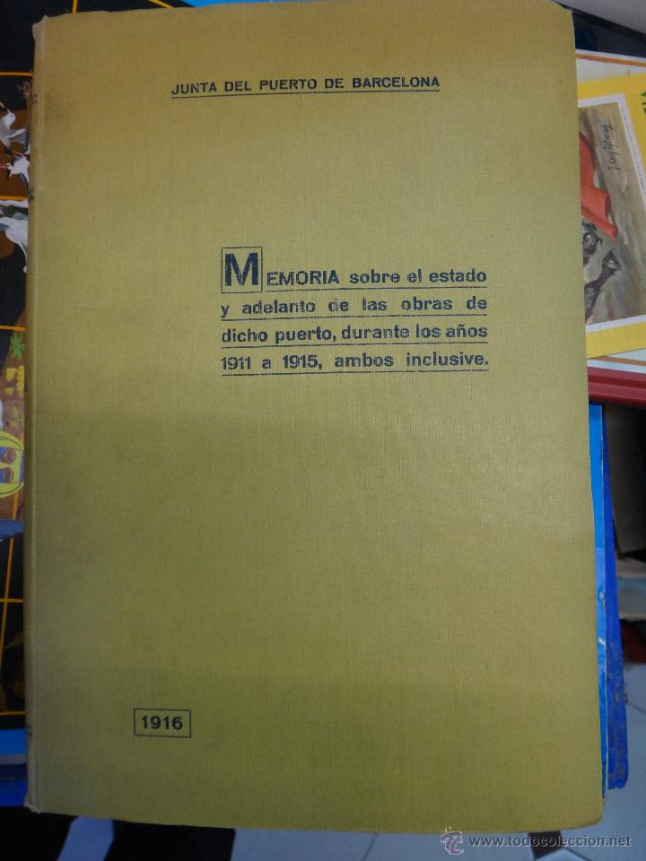 LIBRO JUNTA DEL PUERTO DE BARCELONA , MEMORIA AÑO 1916 , ORIGINAL (Libros Antiguos, Raros y Curiosos - Historia - Otros)