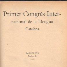 Libros antiguos: MUY INTERESANTE LIBRO DEL PRIMER CONGRÉS INTERNACIONAL DE LA LLEGUA CATALANA 1906-8 -JOQUIM HORTA. Lote 43186459