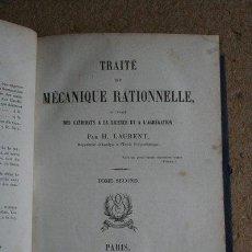 Libros antiguos: TRAITÉ DE MÉCANIQUE RATIONNELLE À L'USAGE DES CANDIDATS À LA LICENCE ET À L'AGRÉGATION. TOME SECOND.. Lote 43206508