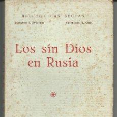 Libros antiguos: LOS SIN DIOS EN RUSIA .- BIBLIOTECA LAS SECTAS Nº 15 .-J. TUSQUETS 1936. Lote 43227675