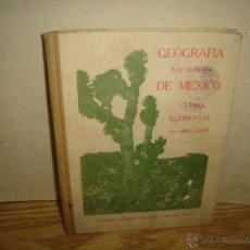 Libros antiguos: GEOGRAFÍA NACIONAL DE MÉXICO -ABEL GAMIZ - 1931. Lote 43229322