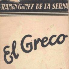 Libros antiguos: RAMÓN GÓMEZ DE LA SERNA. EL GRECO. EL VISIONARIO DE LA PINTURA. MADRID, C. 1934. GRECO. Lote 194569512