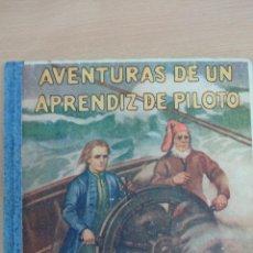 Libros antiguos: AVENTURAS DE UN APRENDIZ DE PILOTO, CARLOS SOLDEVILA, 1930. Lote 43247344