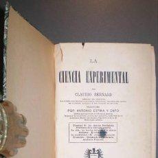 Libros antiguos: BERNARD, CLAUDIO: LA CIENCIA EXPERIMENTAL. TRADUCIDO POR ANTONIO ESPINA Y CAPO. Lote 43279499