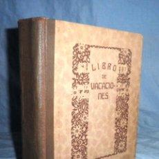 Libros antiguos: LIBRO DE VACACIONES · ANUARIO DE LA JUVENTUD - EDITORIAL MUNTAÑOLA AÑO 1920 · MUY ILUSTRADO.. Lote 43295750