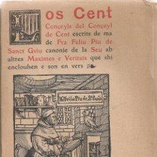 Libros antiguos: LOS CENT CONÇEYLS DEL CONÇEYL DE CENT ESCRITS DE MA DE FRA FELIU PIU... BCN : CAMPANA GRACIA, 1908. . Lote 43298650