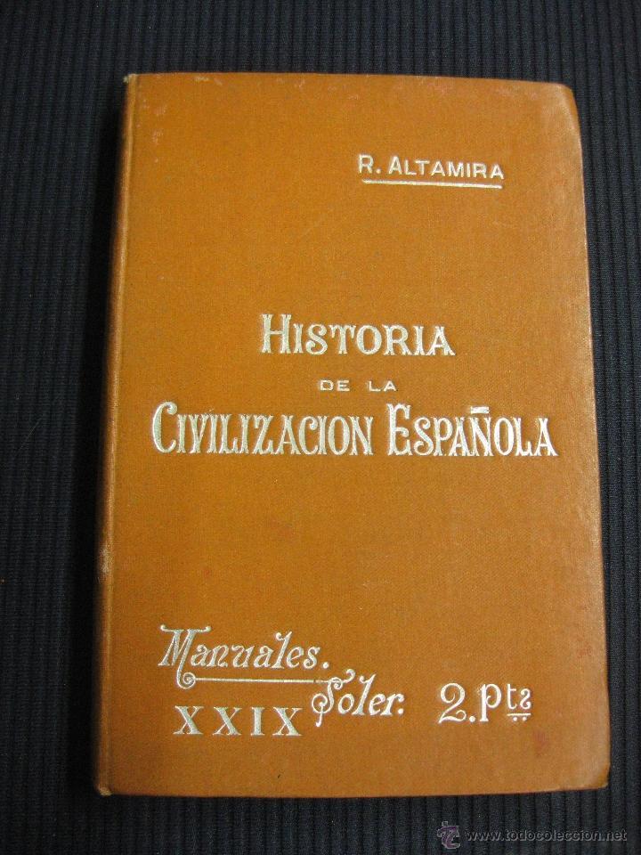 HISTORIA DE LA CIVILIZACION ESPAÑOLA. R. ALTAMIRA. MANUALES SOLER. (Libros Antiguos, Raros y Curiosos - Historia - Otros)