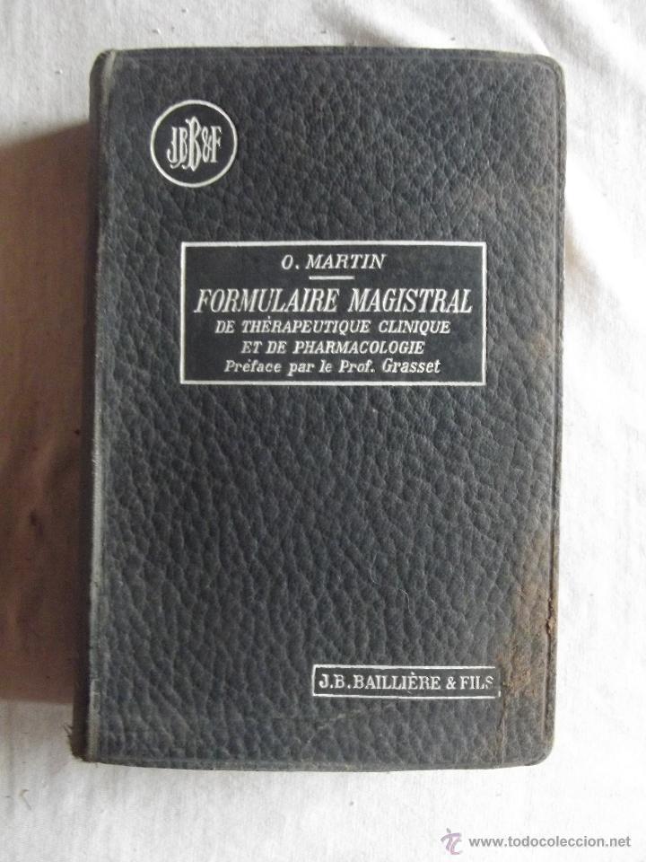 NOUVEAU FORMULAIRE MAGISTRAL DE THERAPEUTIQUE CLINIQUE ET PHARMACOLOGIE / ODILON MARTIN (Libros Antiguos, Raros y Curiosos - Otros Idiomas)