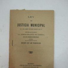 Libros antiguos: LEY DE JUSTICIA MUNICIPAL - AGOSTO 1907 - MADRID - CENTRO EDITORIAL GONGORA -81 P - PEQUEÑO FORMATO. Lote 43357997