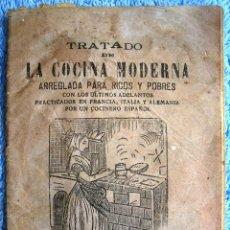 Libros antiguos: TRATADO DE LA COCINA MODERNA ARREGLADA PARA RICOS Y POBRES. IMP. UNIVERSAL, 1900 APROX.. Lote 43362353
