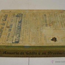 Libros antiguos: ANUARIO DE CÁDIZ Y SU PROVINCIA. GUÍA OFICIAL. 14ª EDICION. 1925. INCLUYE PLANO DESPLEGABLE.. Lote 43365752