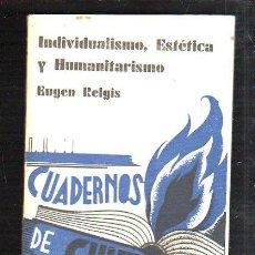Libros antiguos: CUADERNOS DE CULTURA. INDIVIDUALISMO, ESTETICA Y HUMANITARISMO POR EUGEN RELGIS.. Lote 43393302