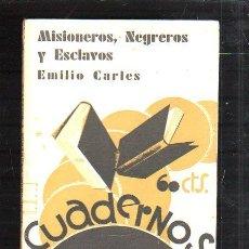 Libros antiguos: CUADERNOS DE CULTURA. MISIONEROS, NEGREROS Y ESCLAVOS POR EMILIO CARLES.. Lote 43393350