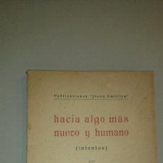 Libros antiguos: HACIA ALGO MAS NUEVO Y HUMANO. (INTENTOS) GARCIA PALADINI, ARTURO. Lote 43395549