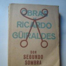 Libros antiguos: OBRAS DE RICARDO GÜIRALDES VI. DON SEGUNDO SOMBRA (ESPASA-CALPE, 1930).. Lote 43398787