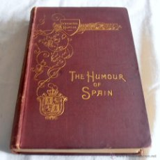 Libros antiguos: THE HUMOUR OF SPAIN, SUSETTE M. TAYLOR, 1894. Lote 43405225