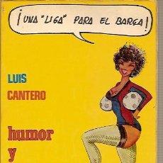 Alte Bücher - UNA LIGA PARA EL BARÇA LUIS CANTERO HUMOR Y PELOTAS ILUSTRACIONES J M CABALLERO - 43427627