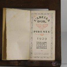 Libros antiguos: 4649- L'ABELLA D'OR. PIRINEU 1926 Y CALENDARI 1926. 2 EJEMPLARES. IMP. ALTES.. Lote 43473347