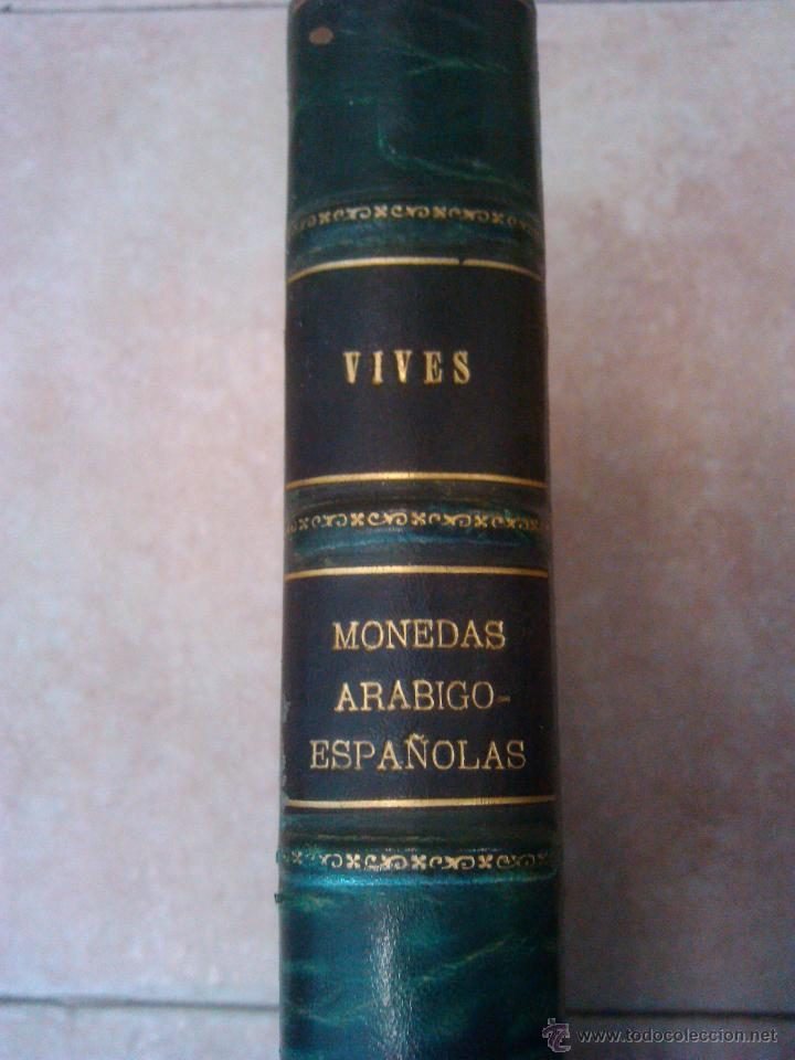 Libros antiguos: LIBRO UNICO LA DINASTIAS ARÁBIGO-ESPAÑOLAS ANTONIO VIVES Y ESCUDERO 1893 madrid P-V-P- 1243 EU ORIGI - Foto 2 - 43476369